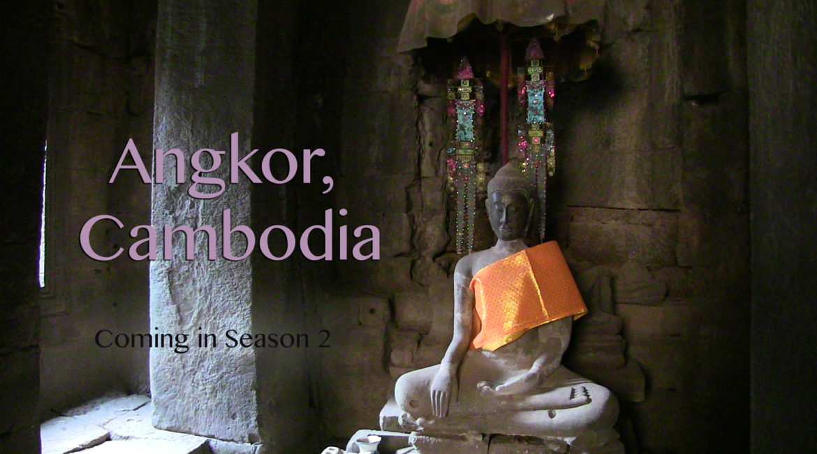Angkor, Cambodia, Coming in Season 2